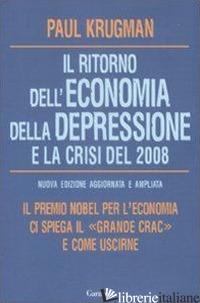 RITORNO DELL'ECONOMIA DELLA DEPRESSIONE E LA CRISI DEL 2008 (IL) - KRUGMAN PAUL R.