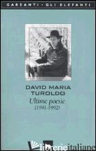 ULTIME POESIE (1991-1992) - TUROLDO DAVID MARIA