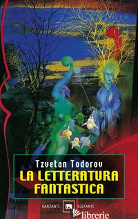LETTERATURA FANTASTICA (LA) - TODOROV TZVETAN