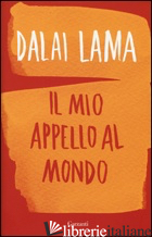 MIO APPELLO AL MONDO (IL) - GYATSO TENZIN (DALAI LAMA); ALT FRANZ