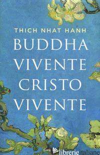 BUDDHA VIVENTE, CRISTO VIVENTE - NHAT HANH THICH