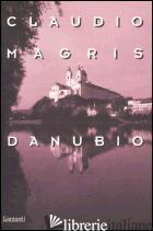 DANUBIO - MAGRIS CLAUDIO