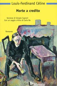 MORTE A CREDITO - CELINE LOUIS-FERDINAND