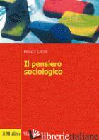 PENSIERO SOCIOLOGICO (IL) - CRESPI FRANCO