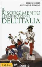 RISORGIMENTO E L'UNIFICAZIONE DELL'ITALIA (IL) - BEALES DEREK; BIAGINI EUGENIO F.