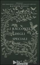 RACCONTI DEGLI SPECIALI. MISS PEREGRINE (I) - RIGGS RANSOM