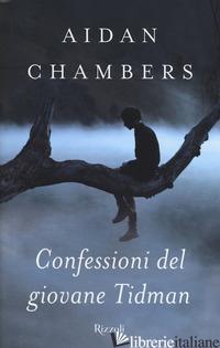 CONFESSIONI DEL GIOVANE TIDMAN - CHAMBERS AIDAN