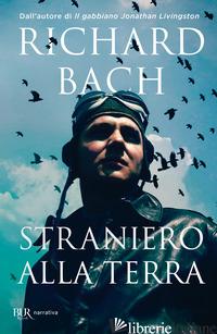 STRANIERO ALLA TERRA - BACH RICHARD