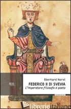 FEDERICO II DI SVEVIA - HORST EBERHARD