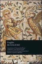 BUCOLICHE - VIRGILIO MARONE PUBLIO; CANALI L. (CUR.)