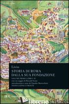 STORIA DI ROMA DALLA SUA FONDAZIONE. TESTO LATINO A FRONTE. VOL. 1: LIBRI 1-2 - LIVIO TITO