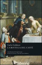 BOTTEGA DEL CAFFE' (LA) - GOLDONI CARLO