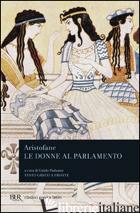DONNE AL PARLAMENTO. EDIZ. BILINGUE (LE) - ARISTOFANE