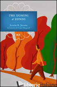 TRE UOMINI A ZONZO - JEROME JEROME K.