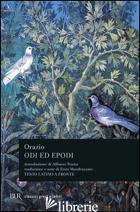 ODI ED EPODI - ORAZIO FLACCO QUINTO; MANDRUZZATO E. (CUR.)