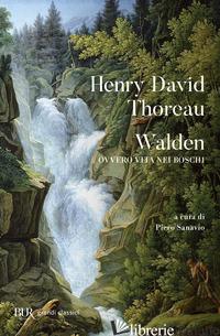 WALDEN OVVERO VITA NEI BOSCHI - THOREAU HENRY DAVID; SANAVIO P. (CUR.)