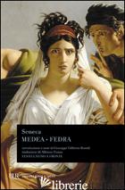 MEDEA E FEDRA - SENECA LUCIO ANNEO