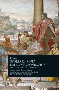 STORIA DI ROMA DALLA SUA FONDAZIONE. TESTO LATINO A FRONTE. VOL. 9: LIBRI 34-35 - LIVIO TITO