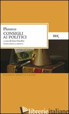 CONSIGLI AI POLITICI. TESTO GRECO A FRONTE - PLUTARCO