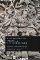 FARSAGLIA O LA GUERRA CIVILE - LUCANO M. ANNEO