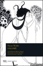 SALOME'. TESTO INGLESE A FRONTE - WILDE OSCAR
