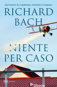 NIENTE PER CASO - BACH RICHARD