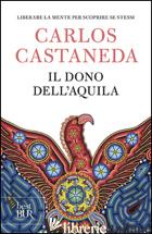 DONO DELL'AQUILA (IL) - CASTANEDA CARLOS
