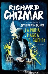 PIUMA MAGICA DI GWENDY (LA) - CHIZMAR RICHARD