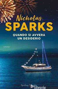 QUANDO SI AVVERA UN DESIDERIO - SPARKS NICHOLAS