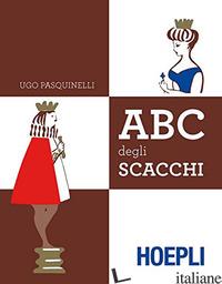 ABC DEL GIOCO DEGLI SCACCHI - PASQUINELLI U.