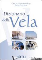 DIZIONARIO DELLA VELA - NOTARBARTOLO MALINGRI CARLO; CHIGHIZOLA PAOLO