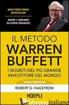 METODO WARREN BUFFETT. I SEGRETI DEL PIU' GRANDE INVESTITORE DEL MONDO (IL) - HAGSTROM ROBERT G.
