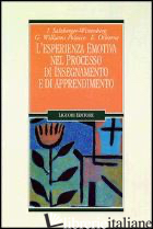 ESPERIENZA EMOTIVA NEL PROCESSO DI INSEGNAMENTO E DI APPRENDIMENTO (L') - SALZBERGER-WITTENBERG ISCA; WILLIAMS POLACCO GIANNA; OSBORNE ELSIE L.