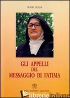 APPELLI DEL MESSAGGIO DI FATIMA (GLI) - LUCIA (SUOR)