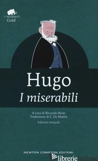 MISERABILI. EDIZ. INTEGRALE (I) - HUGO VICTOR; REIM R. (CUR.)