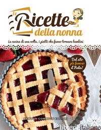 RICETTE DELLA NONNA (LE) - AA.VV.