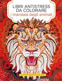 MANDALA DEGLI ANIMALI. LIBRI ANTISTRESS DA COLORARE (I) - AA.VV.