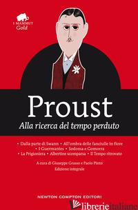 ALLA RICERCA DEL TEMPO PERDUTO. EDIZ. INTEGRALE - PROUST MARCEL; PINTO P. (CUR.); GRASSO G. (CUR.)