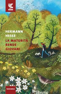 MATURITA' RENDE GIOVANI (LA) - HESSE HERMANN; MICHELS V. (CUR.)