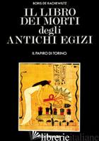 LIBRO DEI MORTI DEGLI ANTICHI EGIZI (IL) - DE RACHEWILTZ BORIS