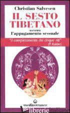 SESTO TIBETANO OVVERO L'APPAGAMENTO SESSUALE (IL) - SALVESEN CHRISTIAN