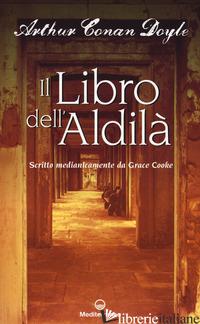 LIBRO DELL'ALDILA' (IL) - DOYLE ARTHUR CONAN; COOKE I. (CUR.)
