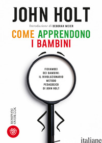 COME APPRENDONO I BAMBINI - HOLT JOHN