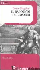 RACCONTO DI GIOVANNI (IL) - MAGGIONI BRUNO