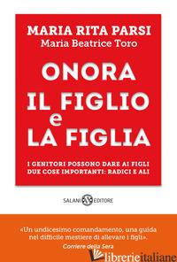 ONORA IL FIGLIO E LA FIGLIA - PARSI MARIA RITA; TORO MARIA BEATRICE