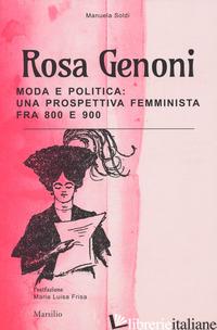ROSA GENONI. MODA E POLITICA: UNA PROSPETTIVA FEMMINISTA FRA '800 E '900. EDIZ.  - SOLDI MANUELA