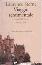 VIAGGIO SENTIMENTALE IN FRANCIA E ITALIA. TESTO INGLESE A FRONTE - STERNE LAURENCE; PAPETTI V. (CUR.)