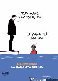 BANALITA' DEL MA (LA) - BIANI MAURO; FOTI FRANCESCO