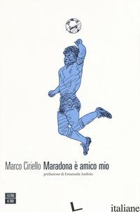 MARADONA E' AMICO MIO - CIRIELLO MARCO