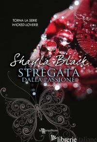 STREGATA DALLA PASSIONE - BLACK SHAYLA